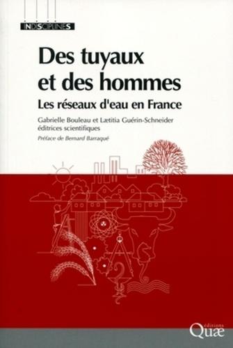 Des tuyaux et des hommes. Les réseaux d'eau en France