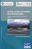 Gabrielle Bouleau et Sophie Richard - Les lois sur l'eau à la lumière de la directive cadre - Evolution récente de la réglementation française de l'eau.