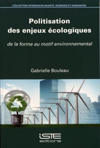 Politisation des enjeux écologiques. De la forme au motif environnemental
