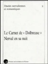 Gabrielle Chamarat et Jean Guillaume - Le Carnet de Dolbreuse / Nerval en sa nuit.