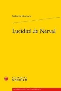 Gabrielle Chamarat - Lucidité de Nerval.