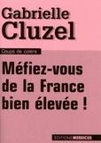 Gabrielle Cluzel - Méfiez-vous de la France bien élevée !.