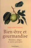 Gabrielle Cosson - Bien-être et gourmandise - Maximes, adages et autres préceptes.