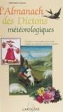 Gabrielle Cosson - L'almanach des dictons météorologiques.