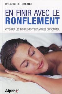 En finir avec le ronflement- Atténuer les ronflements et apnées du sommeil - Gabrielle Cremer  