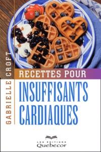 Gabrielle Croft - RECETTES POUR INSUFFISANTS CARDIAQUES.