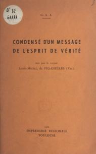 Gabrielle de Jarny et Antonin Ruffié - Condensé d'un message de l'esprit de vérité - Reçu par le voyant Louis-Michel, de Figanières.
