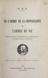 Gabrielle de Jarny et Antonin Ruffié - De l'arbre de la connaissance à l'arbre de vie - Résumé des connaissances préparatoires au mysticisme chrétien.
