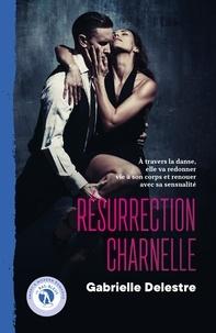Gabrielle Delestre - Résurrection charnelle.