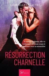 Gabrielle Delestre - Résurrection charnelle - Romance.
