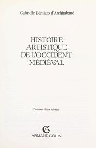 Gabrielle Démians d'Archimbaud et  Collectif - Histoire artistique de l'Occident médiéval.