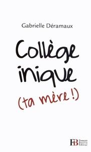 Gabrielle Deramaux - Collège inique (ta mère!).