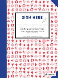 Gabrielle Djanogly - Sign here a treasury of forms for dreams, fairies, friends, pets, secrets andother miscellany.