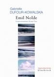 Gabrielle Dufour-Kowalska - Emil Nolde - L'expressionnisme devant Dieu.