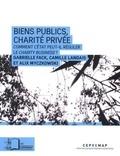 Gabrielle Fack et Camille Landais - Biens public, charité privée - Comment l'Etat peut-il réguler le Charity Business ?.