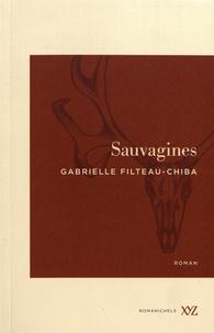 Gabrielle Filteau-Chiba - Sauvagines.