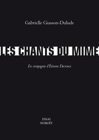 Gabrielle Giasson-Dulude - Les chants du mime - En compagnie d'Étienne Decroux.