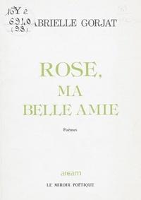 Gabrielle Gorjat et Hermine Venot-Focké - Rose, ma belle amie.