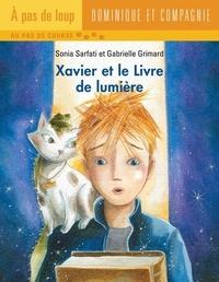 Gabrielle Grimard et Sonia Sarfati - Xavier et le Livre de lumière.