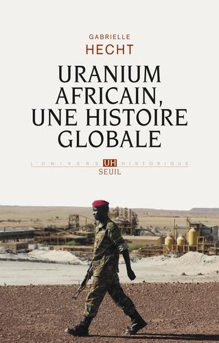 Uranium africain, une histoire globale