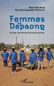 Gabrielle Huet et Myriam Cappello-Pichoire - Femmes de Dapaong - Au Togo, des femmes prennent la parole.