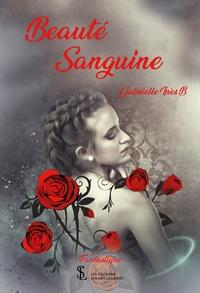 Téléchargement gratuit des ebooks pdf Beauté Sanguine (French Edition) DJVU FB2 MOBI 9791032630259 par Gabrielle Inès B