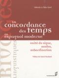 Gabrielle Le Tallec-Lloret - La concordance des temps en espagnol moderne - Unités du signe, modes, subordination.