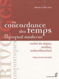 La concordance des temps en espagnol moderne - Unités du signe, modes, subordination.pdf