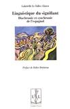 Gabrielle Le Tallec-Lloret - Linguistique du signifiant - Diachronie et synchronie de l'espagnol.