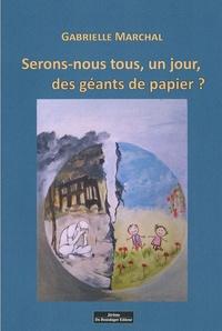 Gabrielle Marchal - Serons-nous tous, un jour, des géants de papier.