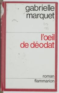 Gabrielle Marquet - L'œil de déodat.