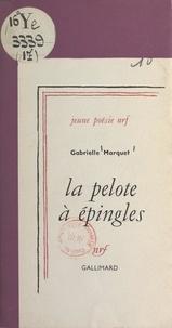 Gabrielle Marquet - La pelote à épingles.