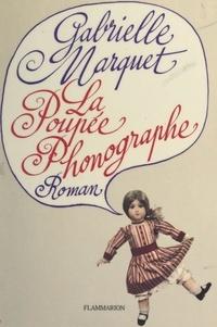 Gabrielle Marquet - La poupée phonographe.