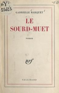 Gabrielle Marquet - Le sourd-muet.