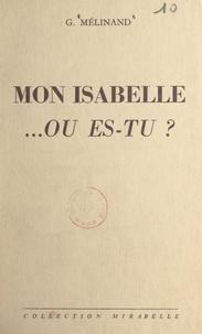 Gabrielle Mélinand - Mon Isabelle... où es-tu ?.