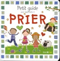 Gabrielle Mercer et Lara Ede - Petit guide pour apprendre à prier.