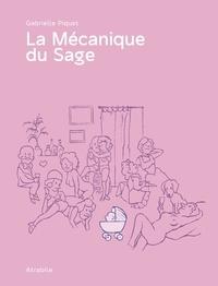 Gabrielle Piquet - La mécanique du sage.