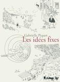 Gabrielle Piquet - Les idées fixes.