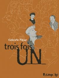 Gabrielle Piquet - Trois fois un - La Volière ; La Pétition ; Q.I..