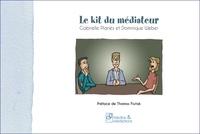 Gabrielle Planès et Dominique Weber - Le kit du médiateur.