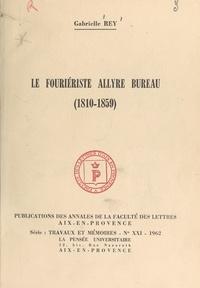 Gabrielle Rey - Le fouriériste Allyre Bureau, 1810-1859.
