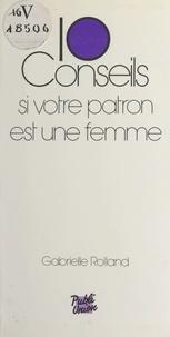 Gabrielle Rolland - 10 conseils si votre patron est une femme.