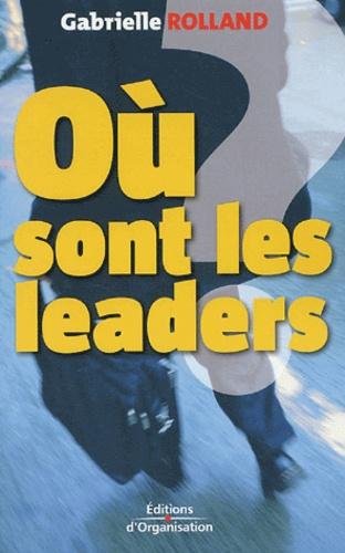Gabrielle Rolland - Où sont les leaders ? - Etat d'urgence.