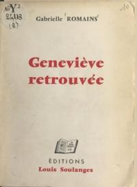 Gabrielle Romains - Geneviève retrouvée.