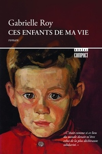 Gabrielle Roy - Boréal compact  : Ces enfants de ma vie.
