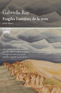 Gabrielle Roy - Boréal compact  : Fragiles Lumières de la terre.
