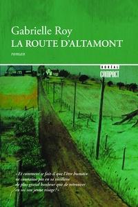 Gabrielle Roy - Boréal compact  : La Route d'Altamont.