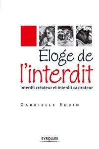 Gabrielle Rubin - Eloge de l'interdit - Interdit créateur et interdit castrateur.