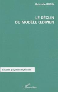 Gabrielle Rubin - Le déclin du modèle Oedipien.
