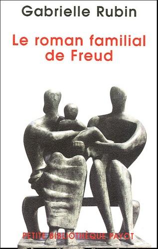 Gabrielle Rubin - Le roman familial de Freud.